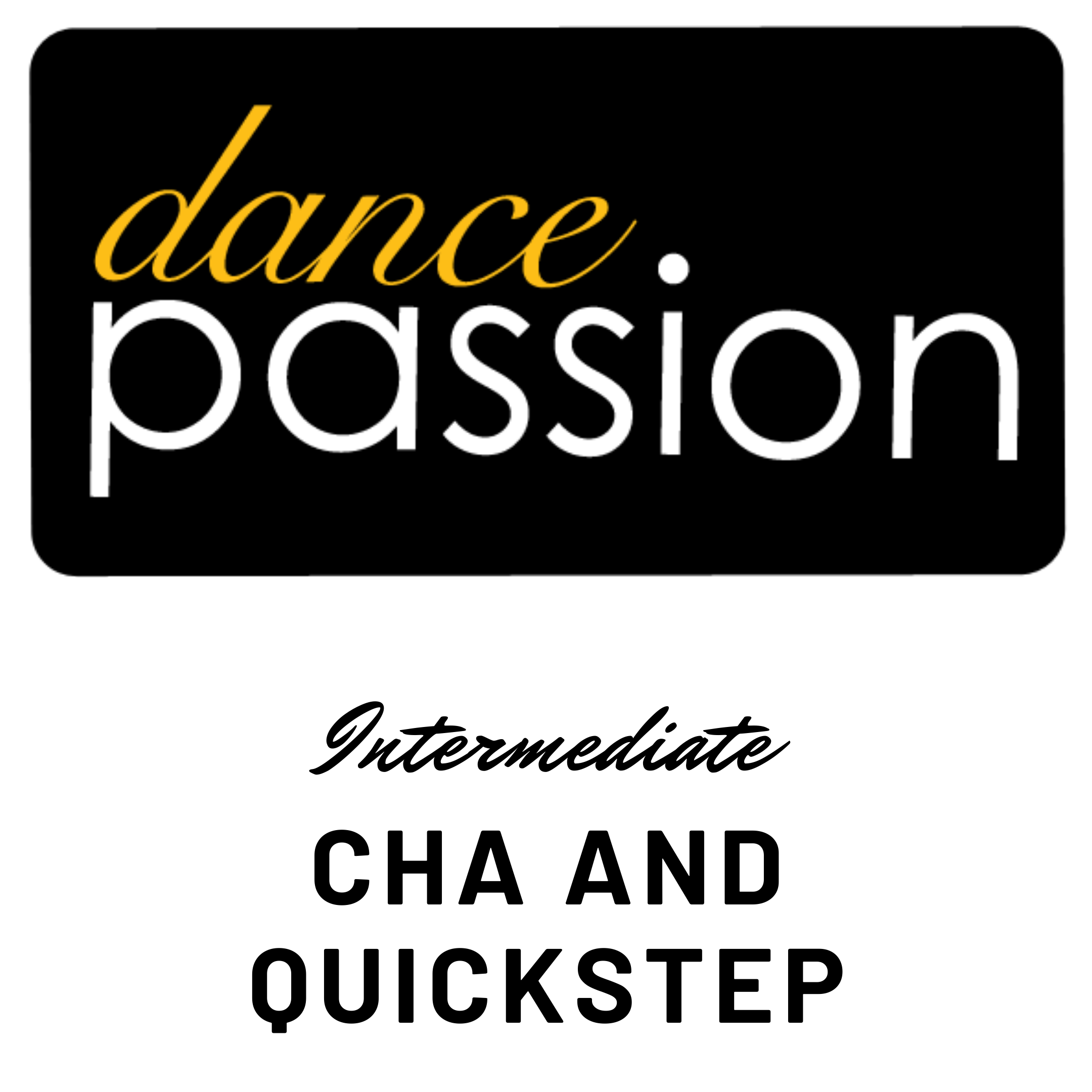 Intermediate - Cha and Quickstep